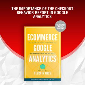 The Importance of the Checkout Behavior Report in Google Analytics