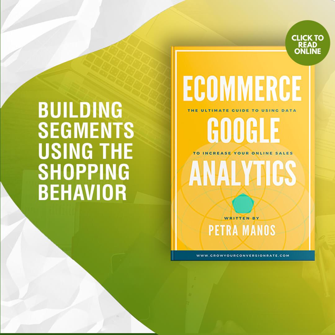 Building Segments Using the Shopping Behavior Report