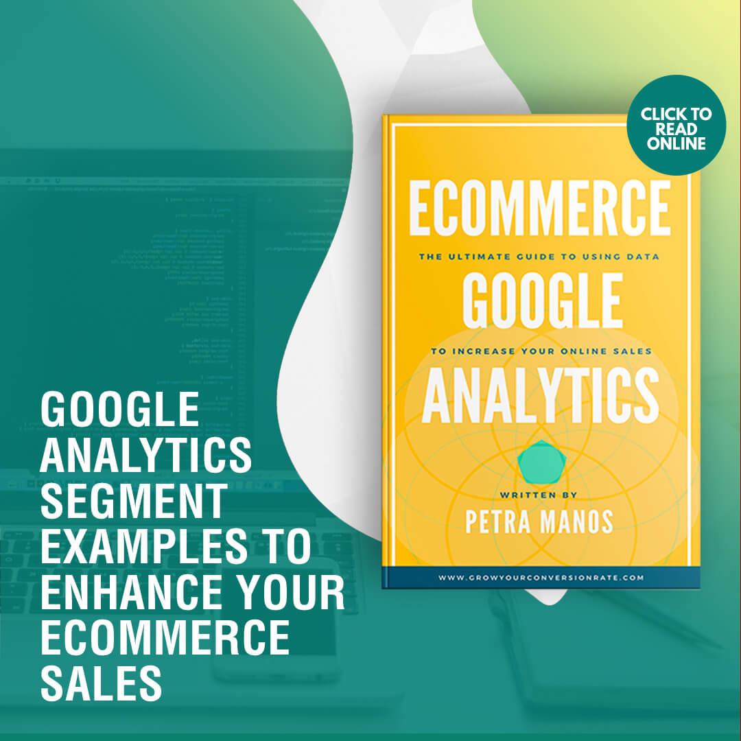 Google Analytics Segment Examples to Enhance Your Ecommerce Sales