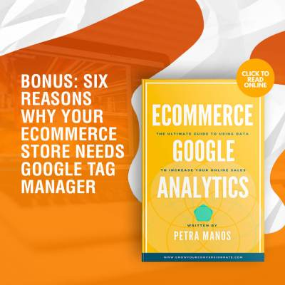 Bonus: Six Reasons Why Your Ecommerce Store Needs Google Tag Manager