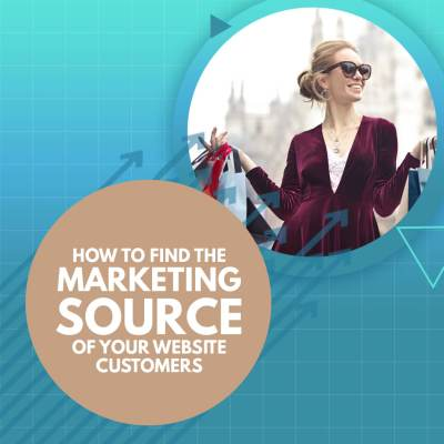 How to Find the Marketing Source of your Website Customers