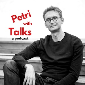 Talks with Petri -podcast helps startup founders and entrepreneurs to build their business