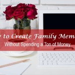 How To Create Family Memories