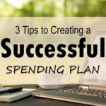 3 Tips to Creating a Successful Spending Plan