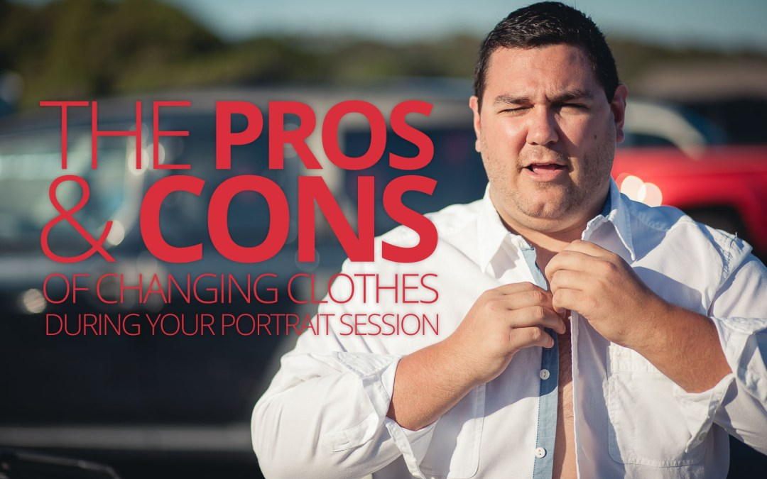 The Pros & Cons of Changing Clothes During Your Portrait Session