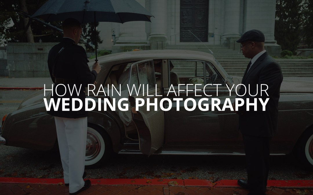 How Rain Will Affect Your Wedding Photography