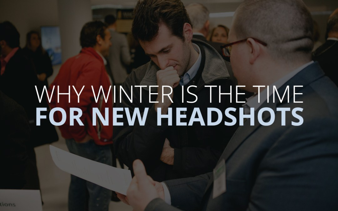 Why Winter is the Time for New Headshots