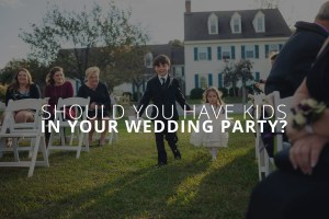 Should you have kids in your wedding party