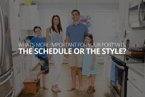 What's more important for your portraits the schedule or the style