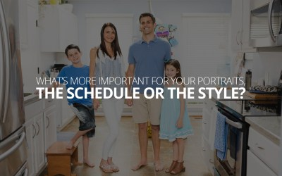 What's more important for your portraits, the schedule or the style?