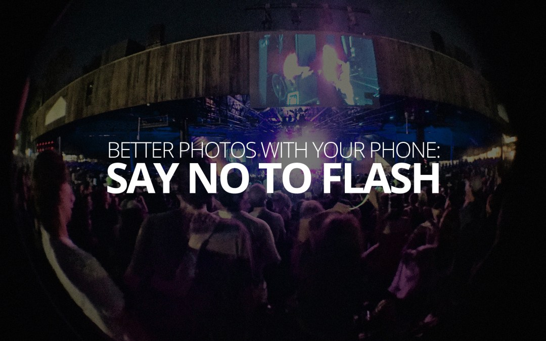 Better Photos with Your Phone: Say No to Flash