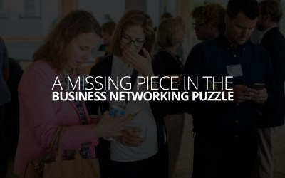 A Missing Piece from the Business Networking Puzzle
