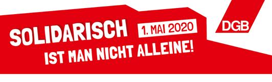 Solidarisch ist man nicht alleine 1. Mai 2020