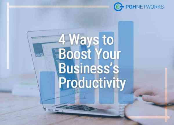 4 Ways to Boost Your Business's Productivity