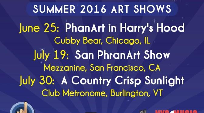 Announcing PhanArt Shows for Summer 2016