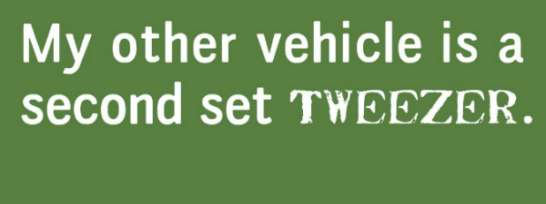My Other Vehicle is a Second Set Tweezer Magnets