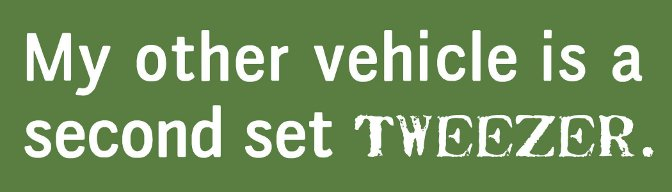 'My Other Vehicle is a Second Set Tweezer' stickers