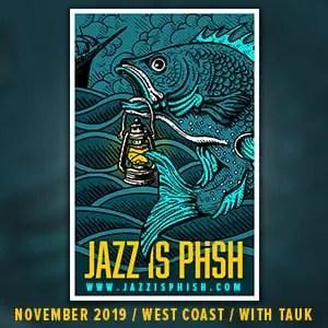 Jazz Is Phish West Coast Tour with TAUK