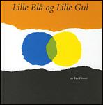 Leo Lionni: Lille Blå og Lille Gul
