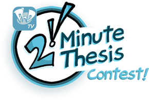 PHDtv 2 Minute Thesis Contest