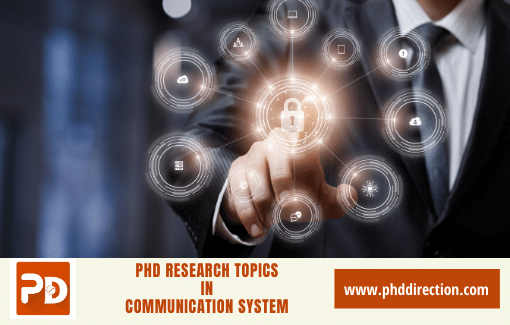 PhD Research Topics in Communication System engineering