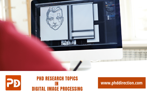 Innovative PhD Research Topics in Digital Image Processing