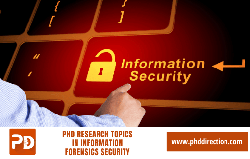 Innovative PhD Research Topics in Information Forensics Security