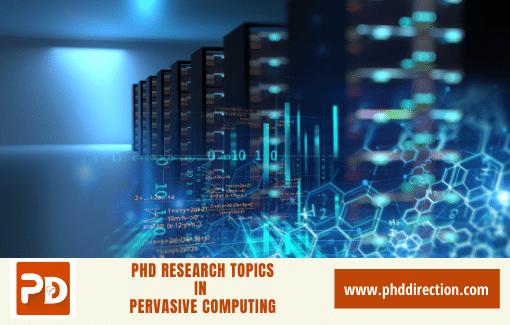 Innovative PhD Research Topics in Pervasive Computing