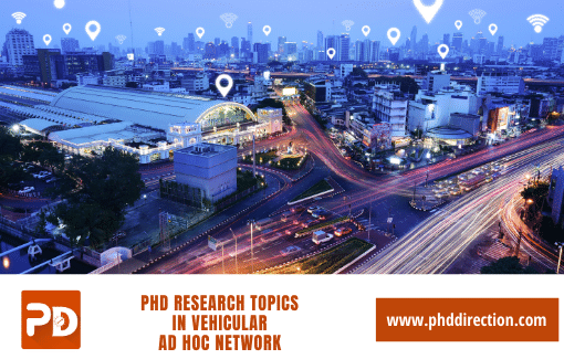 Innovative PhD Research Topics in Vehicular Ad Hoc Network