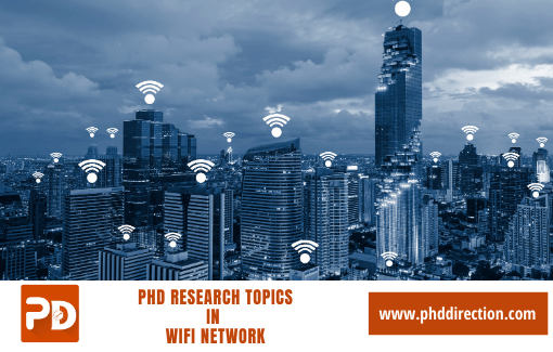 Innovative PhD Research Topics in Wifi Network