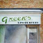 """Green's Upholstery- watercolour- 21x29""""- $790"""