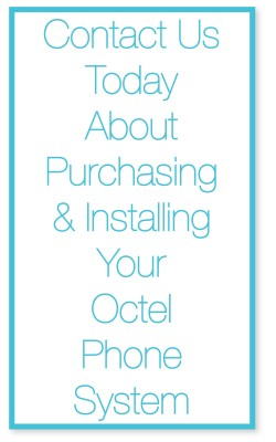 Contact us today about purchasing and installing your octal phone system.