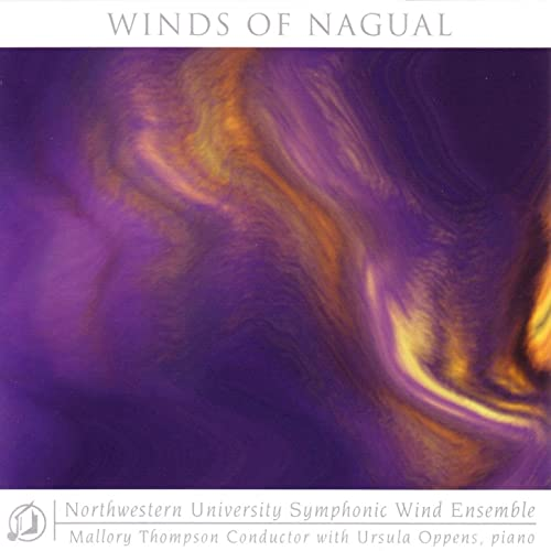 Northwestern University Symphonic Wind Ensemble -Winds of Nagual