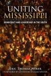 Cover of Eric Thomas Weber's book, Uniting Mississippi.