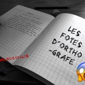 #CoulissesDuBlog n°3 : Les fôtes d'orthografe !