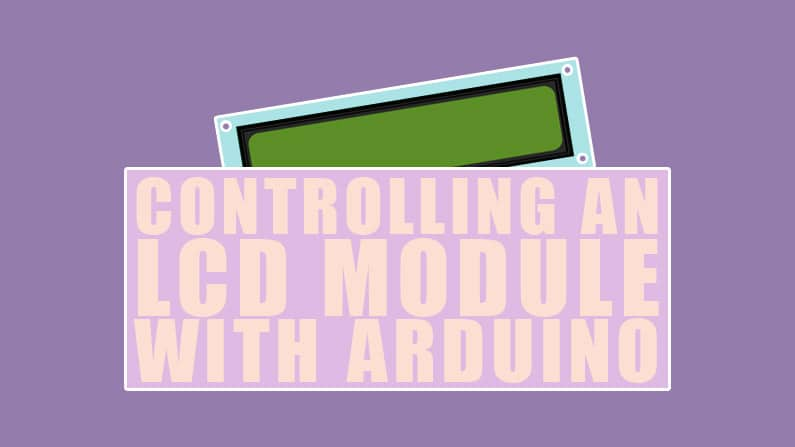 Controlling an LCD Module with Arduino