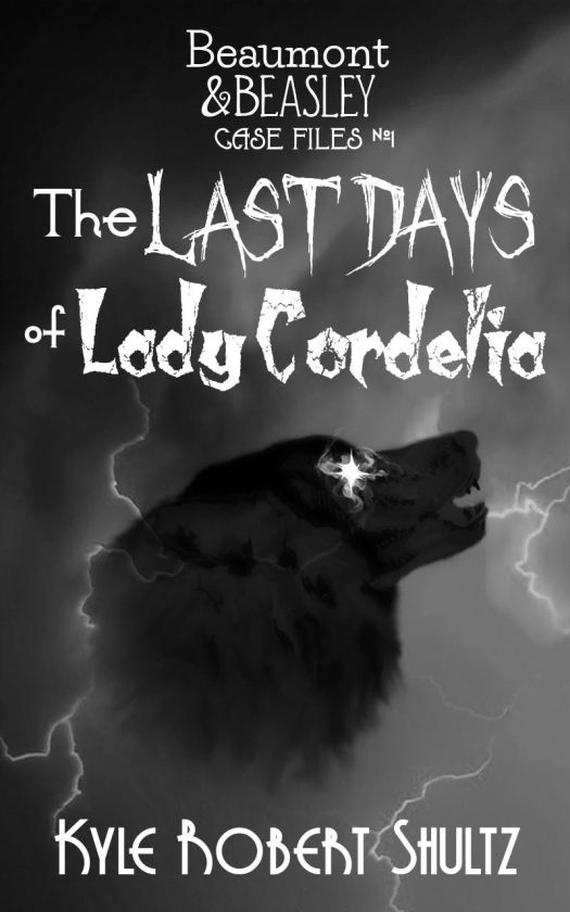 Book Cover: The Last Days of Lady Cordelia (Beaumont and Beasley Case Files, Book 1)