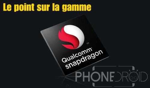 Qualcomm Snapdragon : le point sur la gamme