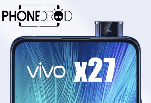 Vivo X27 : le haut de gamme «Full Bordeless»