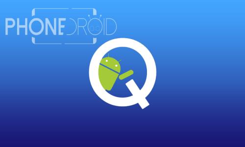Beta Android Q : liste des smartphones compatibles