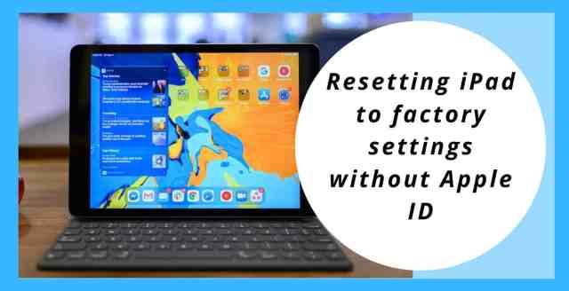 Factory Reset IPad Without Apple Id [Step By Step Process] - Fix