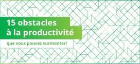 Top 15 des obstacles à la productivité qui entravent votre équipe