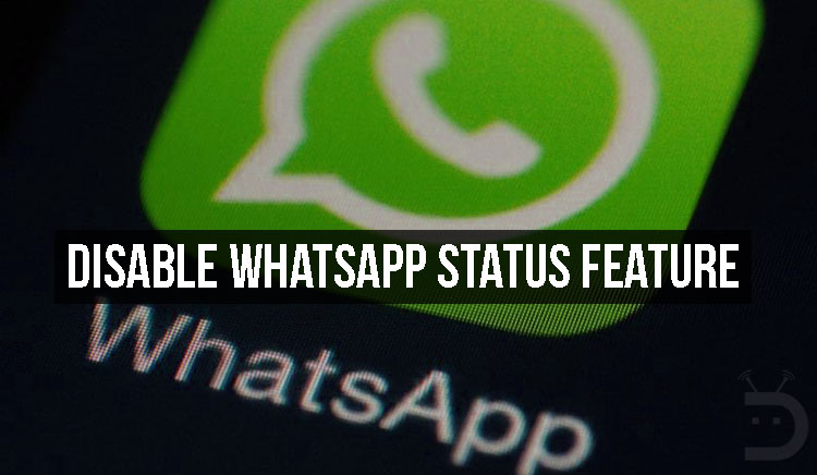 How To Turn Off Or Disable Whatsapp Status Feature Phoneweek