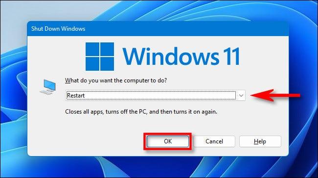 "Press Alt+F4, select ""Restart,"" then click ""OK."""