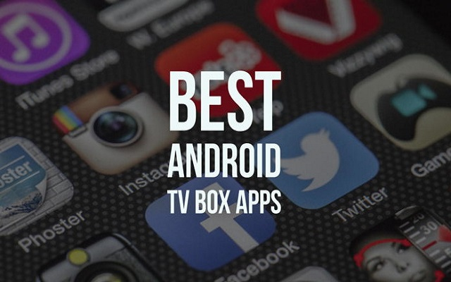 8 Best Apps For Android TV Box In 2019