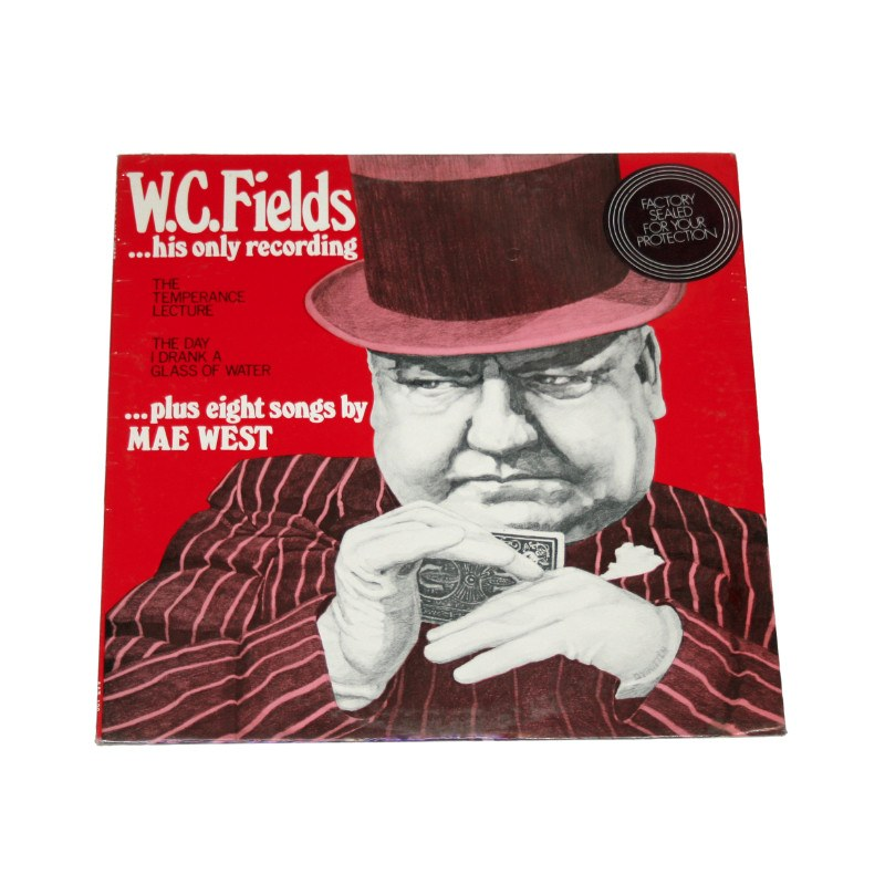 W.C. Fields - His Only Recording…Plus Eight Songs by Mae West Album
