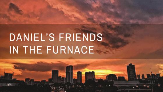Daniel's Friends in the Furnace