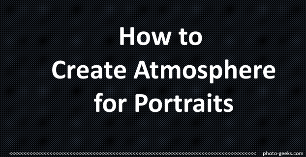 how to create atmosphere for portraits