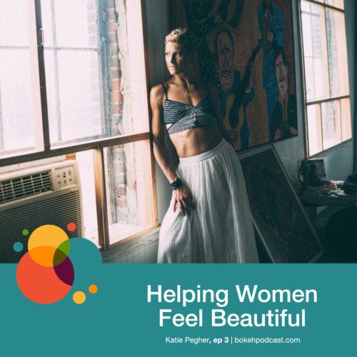 Episode 3: Helping Women Feel Beautiful – Katie Pegher