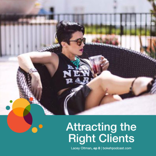 Episode 8: Attracting the Right Clients – Lacey Oltman